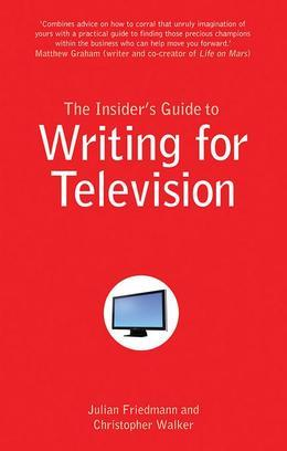 The Insider's Guide to Writing for Television