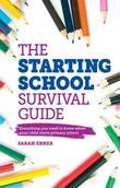 The Starting School Survival Guide: Everything you need to know when your child starts primary school