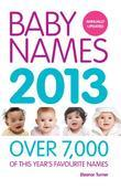 Baby Names 2013: Over 7,000 of this year's favourite names