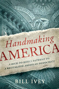 Handmaking America: A Back-to-Basics Pathway to a Revitalized American Democracy