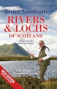 Rivers and Lochs of Scotland: The Angler's Complete Guide