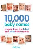 10,000 Baby Names: How to choose the best name for your baby