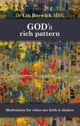 God's Rich Pattern: Meditations for when our faith is shaken