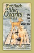 Way Back in the Ozarks (Book2): The Tale of Danny Boy