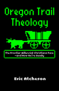 Oregon Trail Theology
