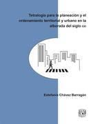 Tetralogía para la planeación y el ordenamiento territorial y urbano en la alborada del siglo XXI