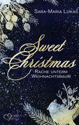 Sweet Christmas: Rache unterm Weihnachtsbaum