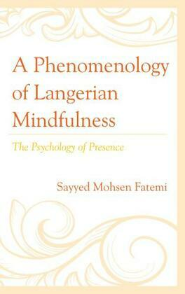 A Phenomenology of Langerian Mindfulness