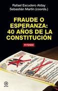 Fraude o esperanza. 40 años de la Constitución