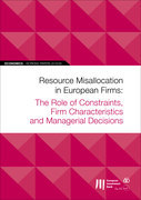 EIB Working Papers 2018/06 - Resource Misallocation in European Firms: The Role of Constraints, Firm Characteristics and Managerial Decisions