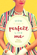 How to Be Perfect Like Me