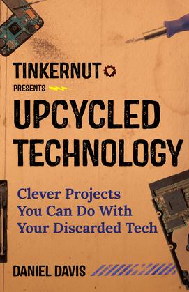 Tinkernut Presents Upcycled Technology