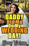 Daddy Did Me On My Wedding Day