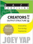 The Five Structures - Creators (Output Structure)