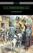 Our Mutual Friend (with an Introduction by Edwin Percy Whipple)