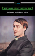 The Poems of Gerard Manley Hopkins (Edited with notes by Robert Bridges)
