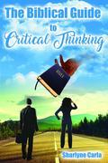 The Biblical Guide to Critical Thinking