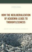How the Neoliberalization of Academia Leads to Thoughtlessness