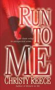 Run to Me: A Novel