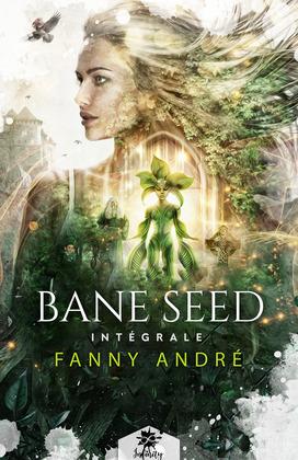 Bane Seed - L'intégrale
