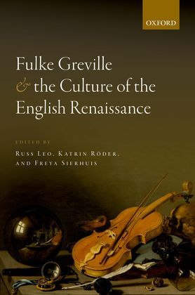 Fulke Greville and the Culture of the English Renaissance