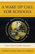 A Wake Up Call for Schools: A New Order in Public Education