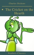 The Cricket on the Hearth (Best Navigation, Active TOC)(Feathers Classics)