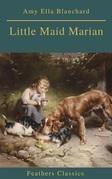 Little Maid Marian (Feathers Classics)