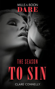 The Season To Sin (Mills & Boon Dare) (Christmas Seductions, Book 1)