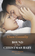 Bound By Their Christmas Baby (Mills & Boon Modern) (Christmas Seductions, Book 2)