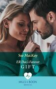 Er Doc's Forever Gift (Mills & Boon Medical)