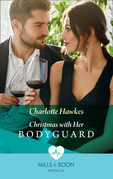 Christmas With Her Bodyguard (Mills & Boon Medical)