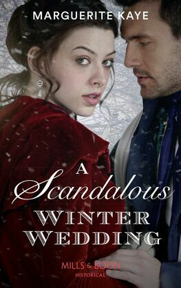A Scandalous Winter Wedding (Mills & Boon Historical) (Matches Made in Scandal, Book 4)