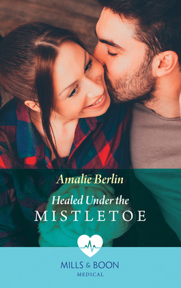 Healed Under The Mistletoe (Mills & Boon Medical) (Scottish Docs in New York, Book 2)