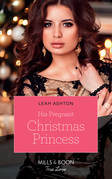 His Pregnant Christmas Princess (Mills & Boon True Love)