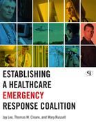Establishing a Healthcare Emergency Response Coalition