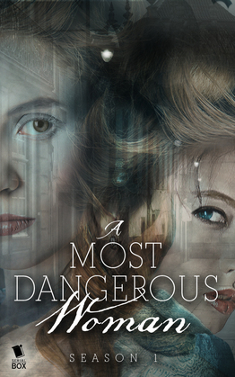 A Most Dangerous Woman: The Complete Season 1