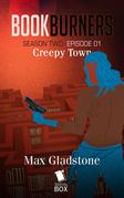 Creepy Town (Bookburners Season 2 Episode 1)