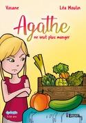 Agathe ne veut plus manger