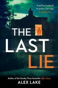 The Last Lie: The must-read new thriller from the Sunday Times bestselling author