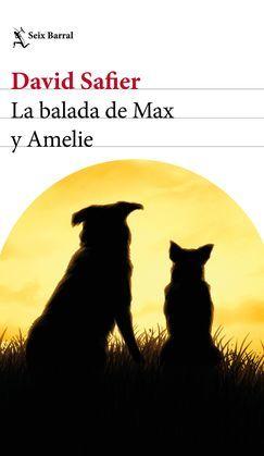 La balada de Max y Amelie (Edición mexicana)