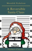 A Reversible Santa Claus (Feathers Classics)