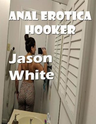 Anal Erotica Hooker