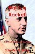 War is a Racket (The Profit That Fuels Warfare)