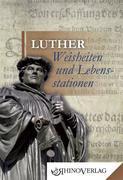 Luther – Weisheiten und Lebensstationen