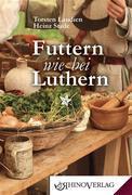 Futtern wie bei Luthern