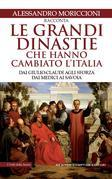 Le grandi dinastie che hanno cambiato l'Italia