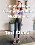 Submissive Training Public Nightclub