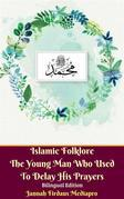 Islamic Folklore The Young Man Who Used To Delay His Prayers Bilingual Edition