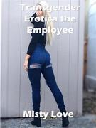 Transgender Erotica the Employee